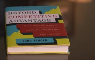 Todd Zenger's new book Beyond Competitive Advantage
