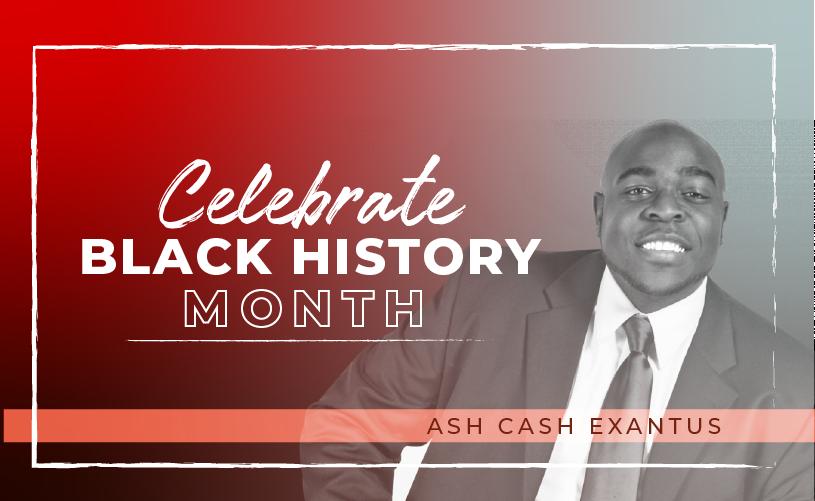 Black History Month: Ash Cash Exantus