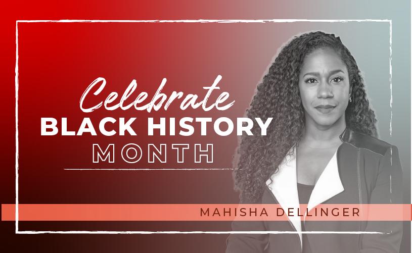 Black History Month: Mahisha Dellinger