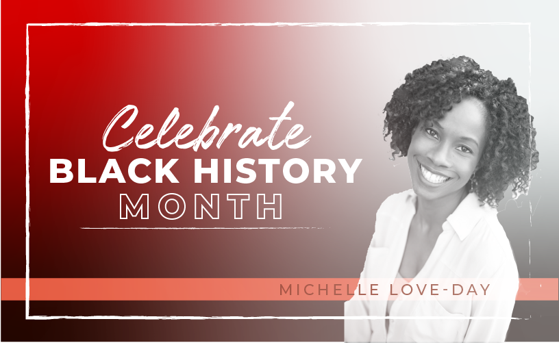 Black History Month: Michelle Love-Day