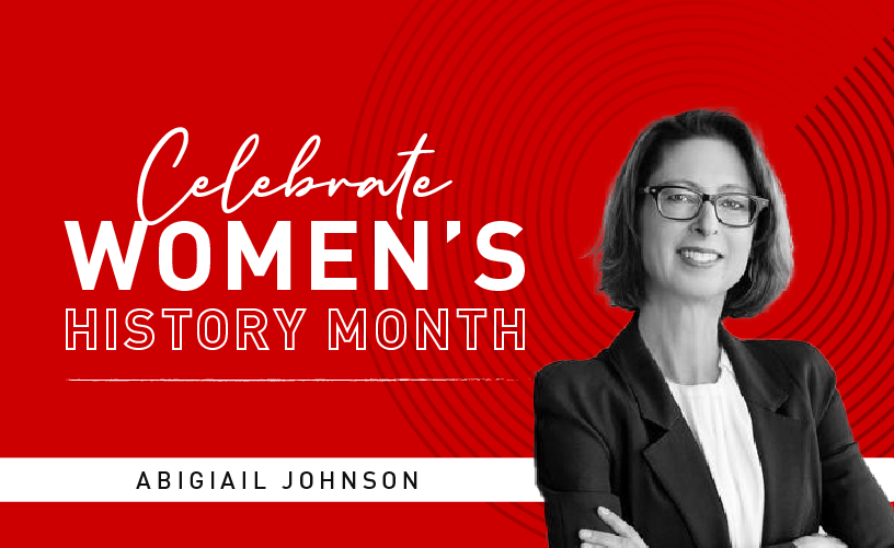 Women's History Month: Abigail Johnson